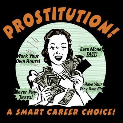 Prostitution - A Smart Career Choice  |  Source - Internet; Category - T-Shirt Humour - Funny Prostitution