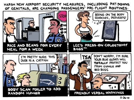 Simmering discontent about the intrusion is now out on the streets too  |  Pre-Flight Check. Friday, November 26th, 2010 by Ted Rall. at cartoonistswithattitude.org