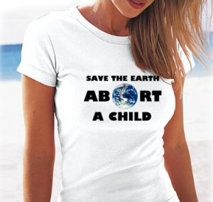 If the planet is your concern, abortion comes later. Before that you are a part of the excess population. Kill yourself.